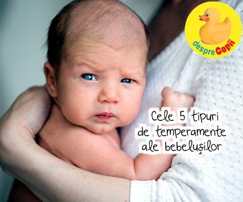 Cele 5 tipuri de temperamente ale bebelusilor