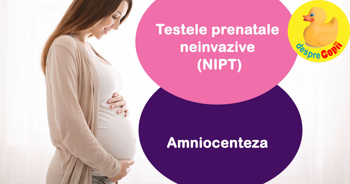 Testul prenatal neinvaziv (NIPT) versus Amniocenteza. Pro si contra din punct de vedere genetic.