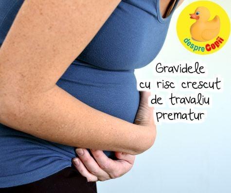 Gravidele cu risc crescut de travaliu prematur