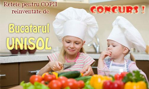 Retete pentru copii reinventate de bucatarul Unisol (concurs)