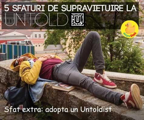 5 sfaturi de supravietuire la UNTOLD Festival
