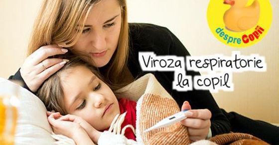 Viroza respiratorie la copil: simptome si tratament - sfatul medicului