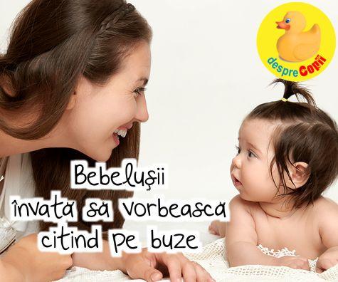 Bebelusii invata sa vorbeasca citind pe buze