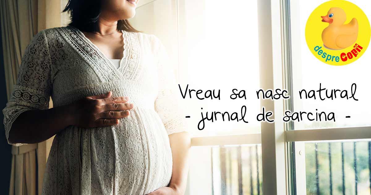 Vreau sa nasc natural! - Jurnal de sarcina