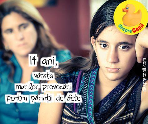 14 ani, varsta marilor provocari pentru parintii de fete