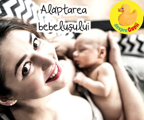 Alaptarea bebelusului este o arta a dragostei si rabdarii