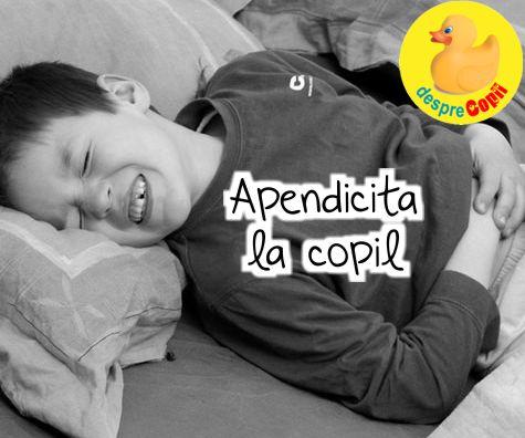 Apendicita la copil: simptome, teste si cazuri speciale