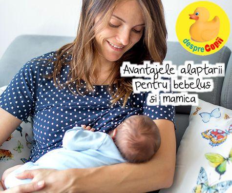 Avantajele alaptarii pentru bebelus si mamica
