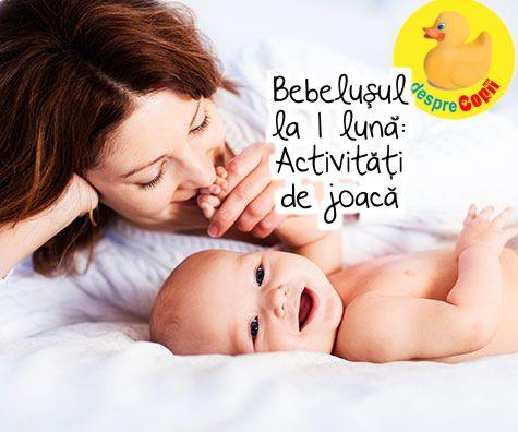 Bebelusul la 1 luna: Activitati de joaca