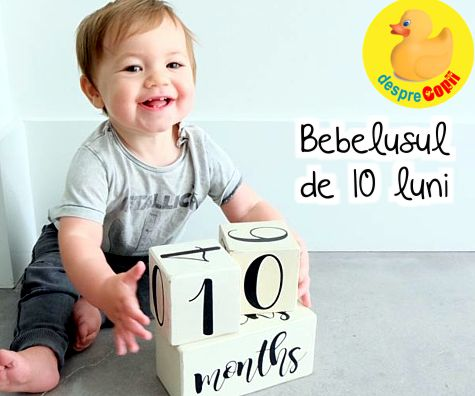 Bebelusul de 10 luni