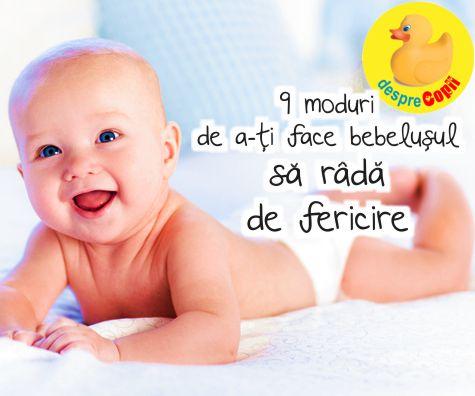 9 moduri prin care iti poti face bebelusul sa rada de fericire