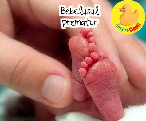 Bebelusul prematur - iata de ce de are nevoie de ingrijire speciala si extra dragoste