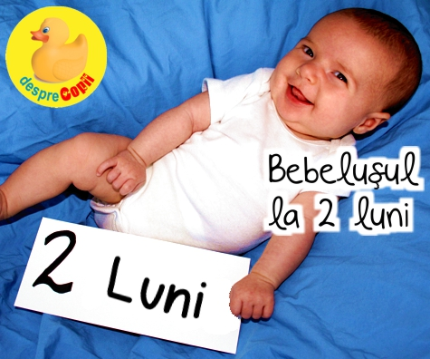 Bebelusul la 2 luni - cadoul pretios al acelui zambet adorabil. Dezvoltare, activitati si cat mananca