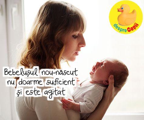 Bebelusul nou-nascut nu doarme suficient si este agitat. Iata 9 sfaturi care pot shimba situatia