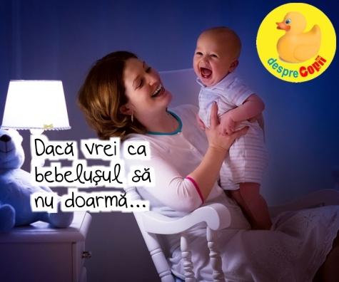 Daca vrei ca bebelusul sa nu doarma: 5 lucruri pe care trebuie sa le faci