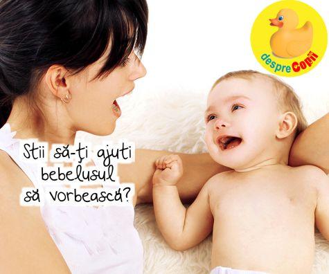 Stii sa-ti ajuti bebelusul sa vorbeasca? Iata cum il poti stimula.