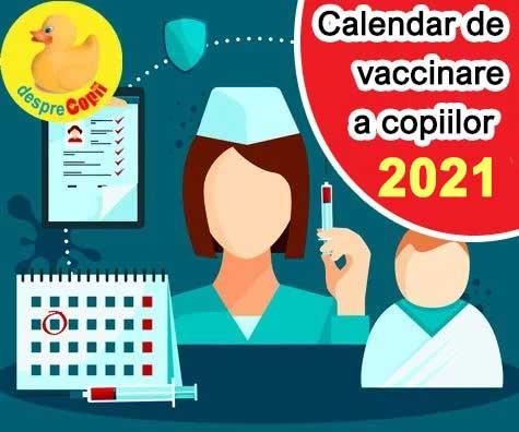 Schema de vaccinare in 2021: calendarul de vaccinare a copiilor in Romania
