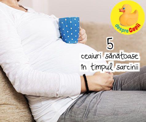 5 ceaiuri sanatoase in timpul sarcinii, pentru iubitoarele de ceai