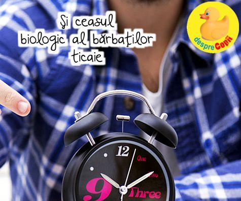 Si ceasul biologic al barbatilor ticaie cand vine vorba despre conceperea unui copil