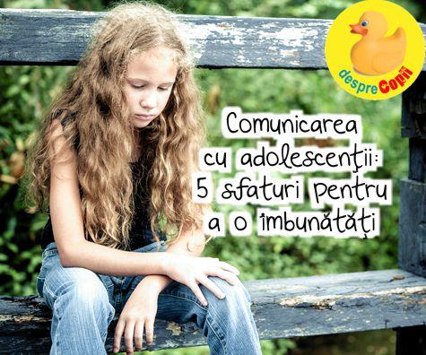 Comunicarea cu adolescentul: 5 sfaturi pentru a o imbunatati