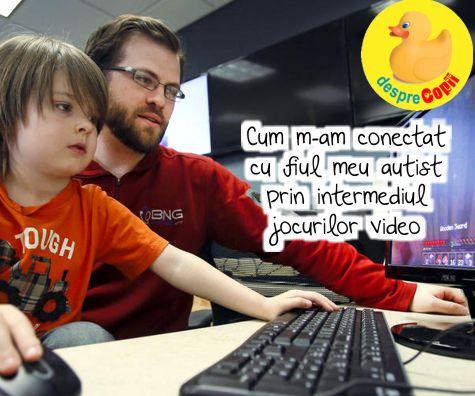 Cum m-am conectat cu fiul meu autist prin intermediul jocurilor video