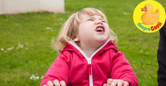 Ce facem cand copilul tipa si urla?