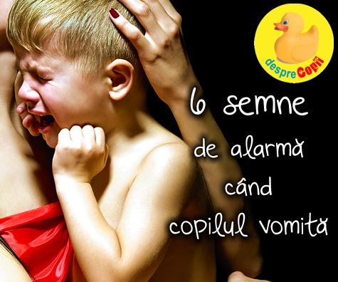 6 semne de alarma cand copilul vomita