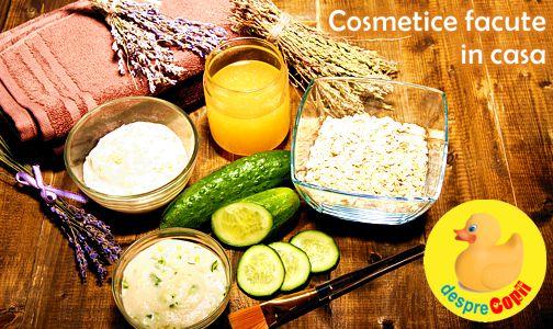 Cosmetice facute in casa din ingrediente naturale