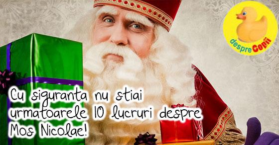 10 lucruri despre Mos Nicolae pe care sigur nu le stiai