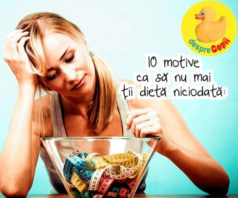 10 motive ca sa nu mai tii dieta niciodata