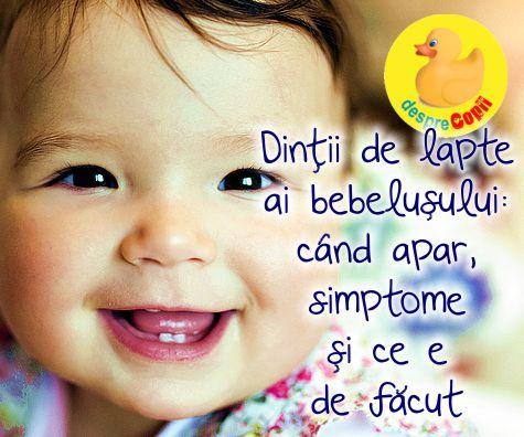 Dintii de lapte ai bebelusului: cand apar, simptome si ce e de facut
