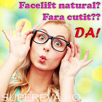 Facelift natural, fara cutit? Se poate!