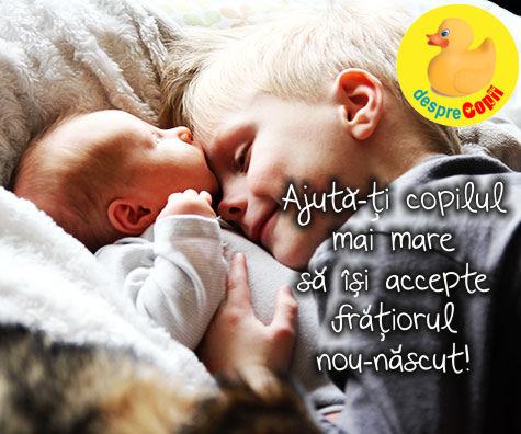 Ajuta-ti copilul mai mare sa isi accepte fratiorul nou-nascut!