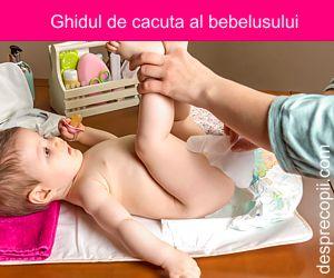 Scaunul bebelusului (cacuta) - ce poate semnala si cum trebuie sa fie, ghid.