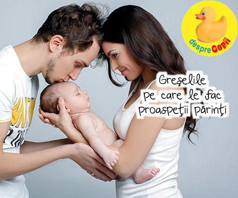 Greselile pe care le fac parintii de bebelusi