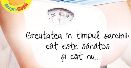 Greutatea in timpul sarcinii: cat este sanatos si cat nu width=