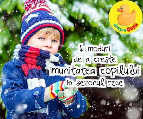 6 moduri de a creste imunitatea copilului in sezonul rece