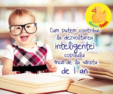 Cum putem contribui la dezvoltarea inteligentei copilului