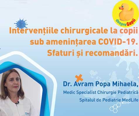 Interventiile chirurgicale la copii sub amenintarea COVID-19. Sfaturi si recomandari.