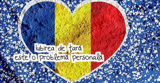 Iubirea de tara este o problema personala