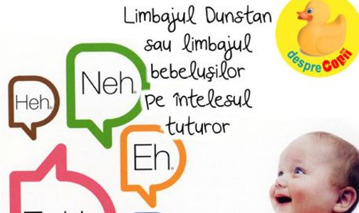 Limbajul Dunstan sau limbajul bebelusilor - pe intelesul tuturor