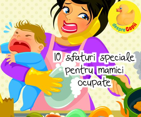 10 sfaturi speciale pentru mamici ocupate