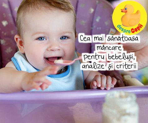 Cea mai sanatoasa mancare pentru bebelusi, analize si criterii