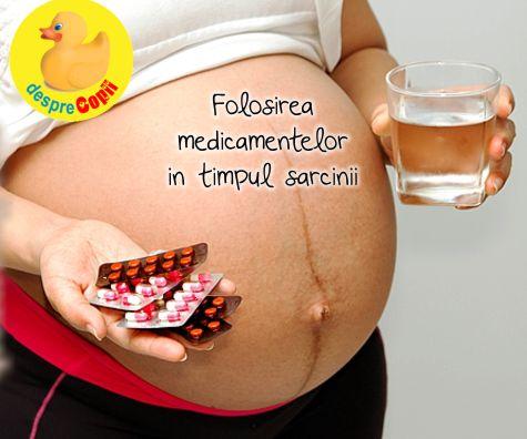 Folosirea medicamentelor in timpul sarcinii: medicamente sigure si medicamente cu risc