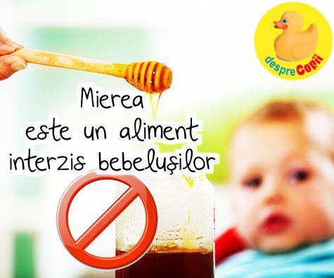 Mierea este un aliment interzis bebelusilor