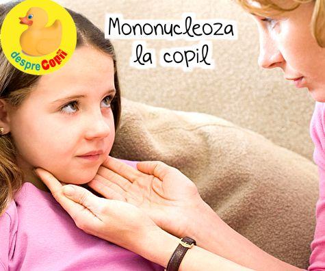 Mononucleoza la copil: simptome si tratament