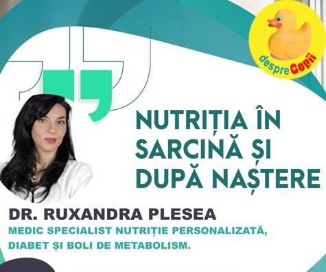 10 intrebari despre alimentatia in sarcina si dupa nastere - raspunsul si sfatul medicului specialist Ruxandra Plesea