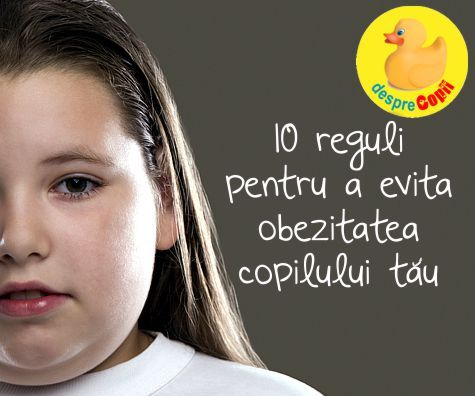 10 reguli pentru a evita obezitatea copilului tau