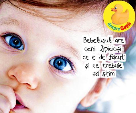 Bebelusul are ochii lipiciosi: ce e de facut si ce trebuie sa stim