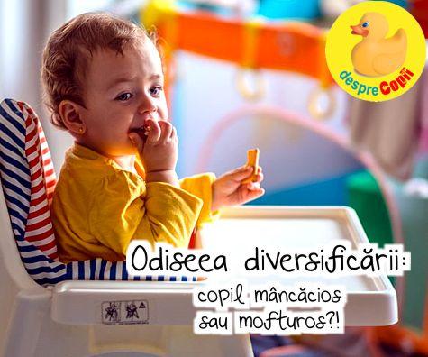 Odiseea diversificarii: copil mancacios sau mofturos?!